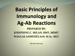Basic Principles of Immunology and  Ag- Ab  Reactions