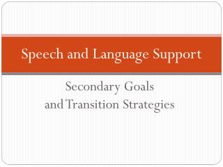 Speech and Language Support