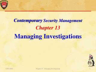 Contemporary  Security Management Chapter  13 Managing Investigations