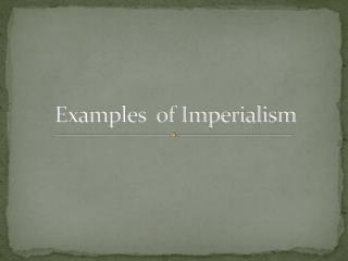 Examples of Imperialism