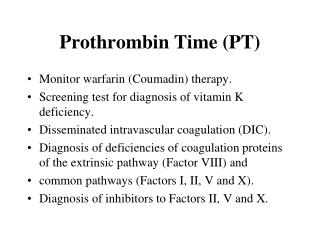 Prothrombin Time (PT)