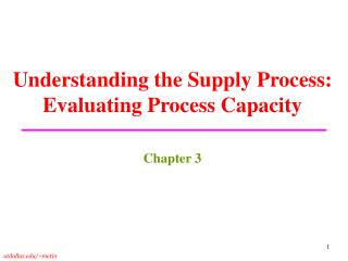 Understanding the Supply Process: Evaluating Process Capacity