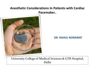 Anesthetic Considerations In Patients with Cardiac Pacemaker..