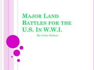 Major Land Battles for the U.S. In W.W.I.