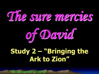 The sure mercies of David