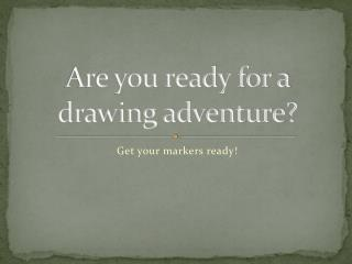 Are you ready for a drawing adventure?