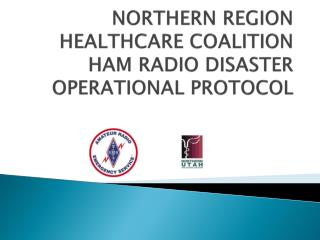 NORTHERN REGION HEALTHCARE COALITION HAM RADIO DISASTER OPERATIONAL PROTOCOL