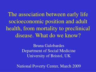 The association between early life socioeconomic position and adult health, from mortality to preclinical disease. What
