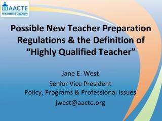 "Possible New Teacher Preparation Regulations & the Definition of ""Highly Qualified Teacher"""