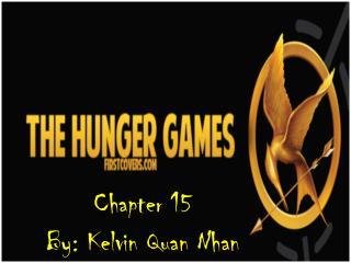 Chapter 15 By: Kelvin Quan Nhan