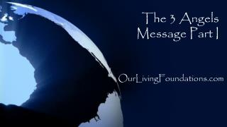 The 3 Angels Message Part I