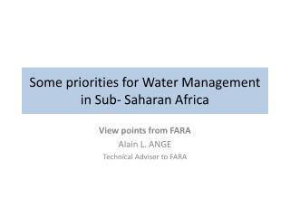 Some priorities for Water Management in Sub- Saharan Africa
