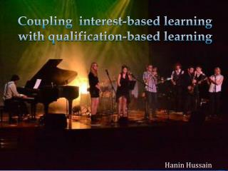 Coupling  interest-based learning with qualification-based learning