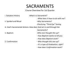 SACRAMENTS  Course Overview for 1st Quarter