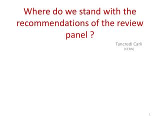 Where do we stand with the recommendations of the review panel ?