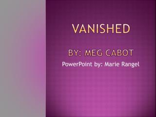 Vanished By: Meg Cabot