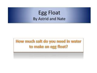 Egg Float By Astrid and Nate