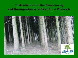 Contradictions in the  Bioeconomy and the importance of  Biocultural  Protocols