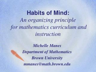 Habits of Mind:  An organizing principle  for mathematics curriculum and instruction