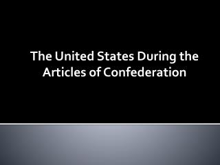 The United States During the Articles of Confederation