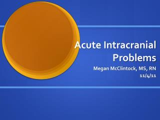 Acute Intracranial Problems