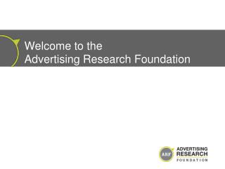 Welcome to the  Advertising Research Foundation