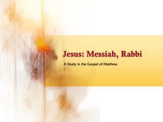 Jesus: Messiah, Rabbi
