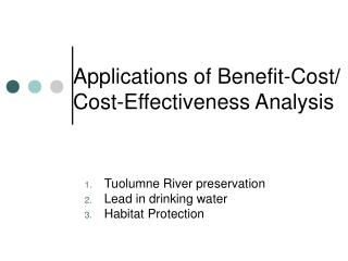 Applications of Benefit-Cost / Cost-Effectiveness Analysis
