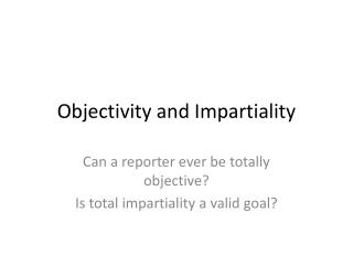 Objectivity and Impartiality