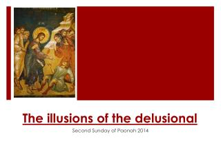 The illusions of the delusional