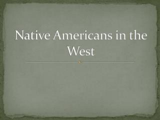 Native Americans in t he  West