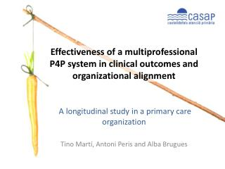 A  longitudinal study in a primary care  organization Tino Martí, Antoni Peris and Alba Brugues