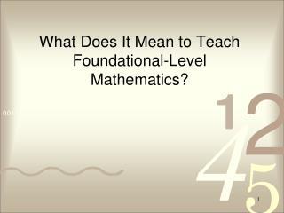 What Does It Mean to Teach Foundational-Level Mathematics