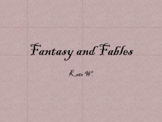 Fantasy and Fables