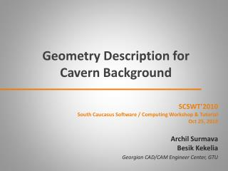 Geometry  Description for Cavern  Background