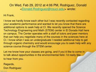 On Wed, Feb 29, 2012 at 4:06 PM, Rodriguez, Donald < Donald.Rodriguez@csuci > wrote: