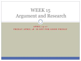 WEEK 15   Argument and Research