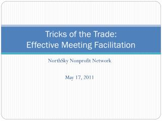 Tricks of the Trade: Effective Meeting Facilitation