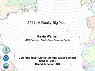 Colorado River District Annual Water Seminar Sept 15, 2011 Grand Junction, CO