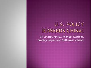 U.S. Policy towards China!