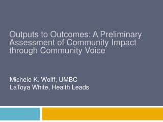 Outputs to Outcomes: A Preliminary Assessment of Community Impact through Community Voice