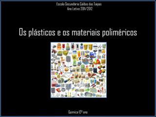 Os plásticos e os materiais poliméricos