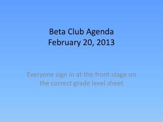 Beta Club Agenda February 20, 2013