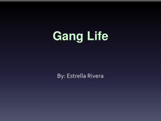 Gang Life