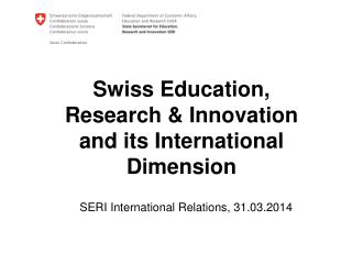 Swiss Education, Research & Innovation and its International Dimension