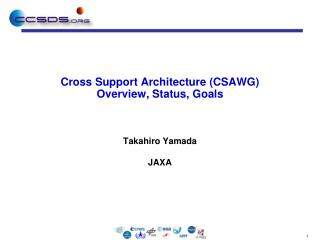 Cross Support Architecture (CSAWG)  Overview, Status, Goals