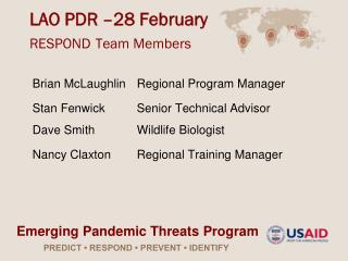 LAO PDR –28 February  RESPOND Team Members