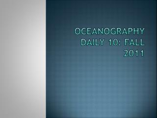 Oceanography Daily 10: Fall 2011