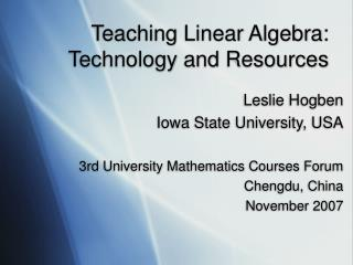 Teaching Linear Algebra: Technology and Resources