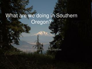 What are we doing in Southern Oregon?